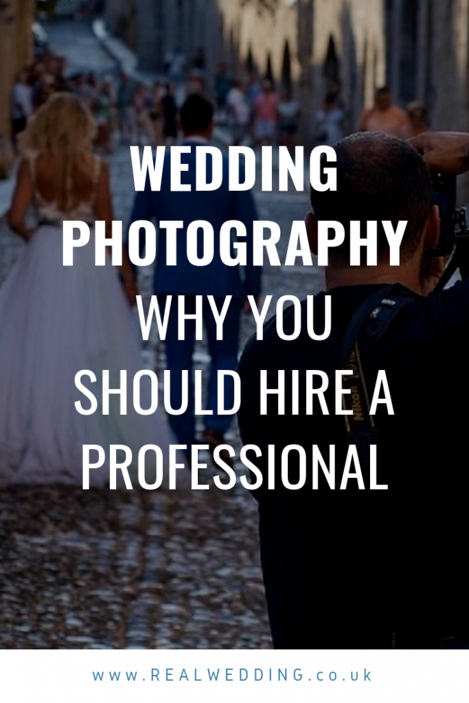 Wedding Photography: Why Should I Hire A Professional