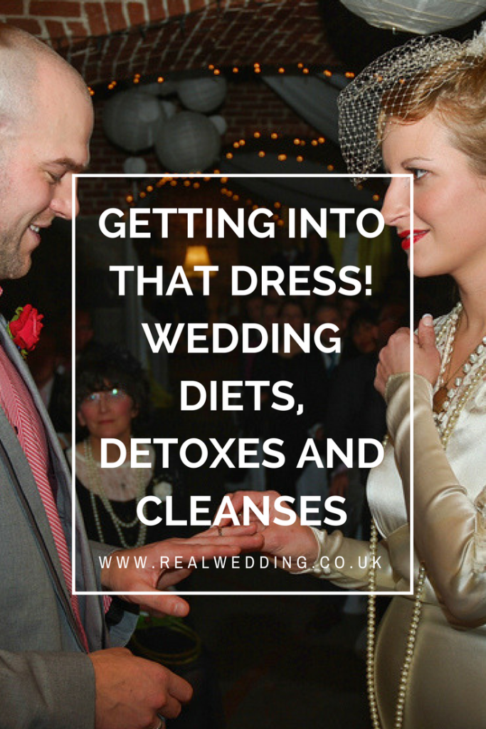 Getting into that dress! Wedding diets,detoxes and cleanses | RealWedding.co.uk