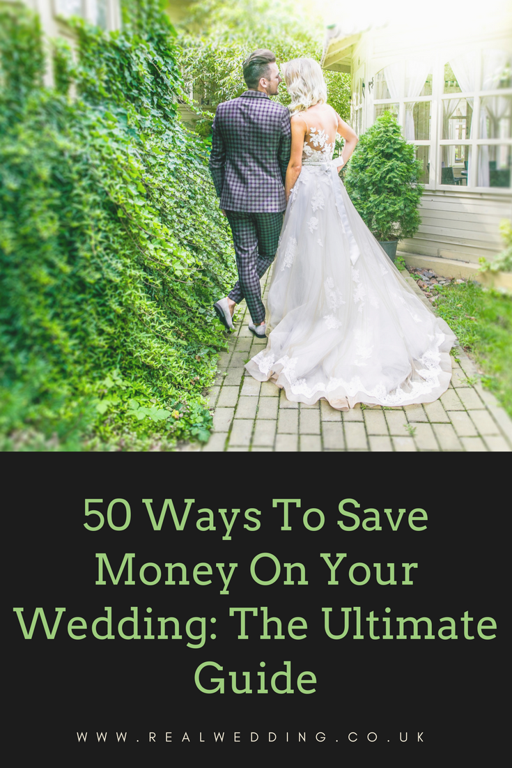 50 Ways To Save Money On Your Wedding The Ultimate Guide | RealWedding.co.uk