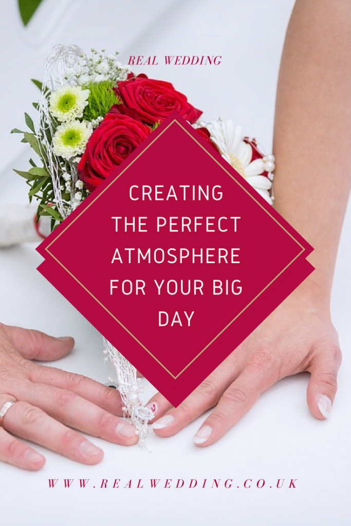 Creating The Perfect Atmosphere For Your Big Day | RealWeddding.co.uk