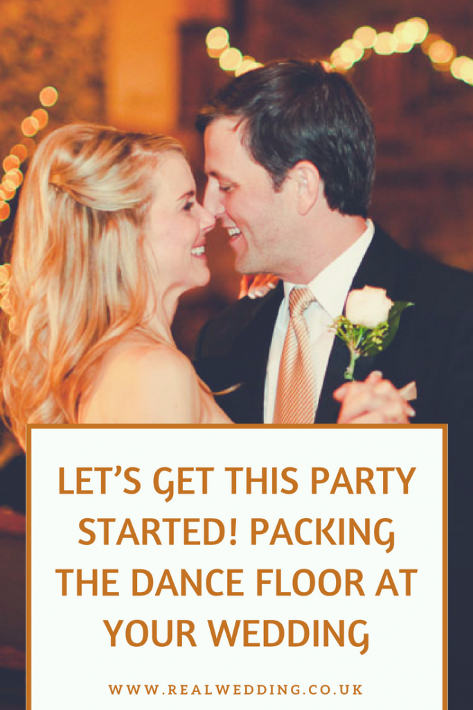 LET'S GET THIS PARTY STARTED! PACKING THE DANCE FLOOR AT YOUR WEDDING | RealWedding.co.uk