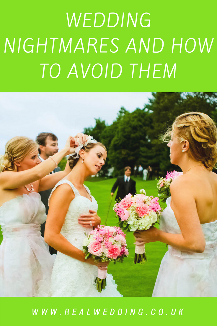 Wedding nightmares and how to avoid them | RealWedding.co.uk