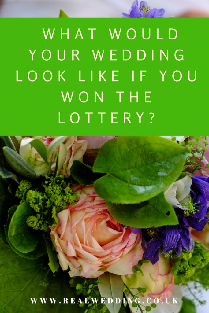 What Would Your Wedding Look Like If You Won The Lottery | RealWedding.co.uk
