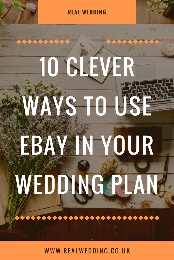 10 CLEVER WAYS TO USE EBAY IN YOUR WEDDING PLAN | | RealWedding.co.uk