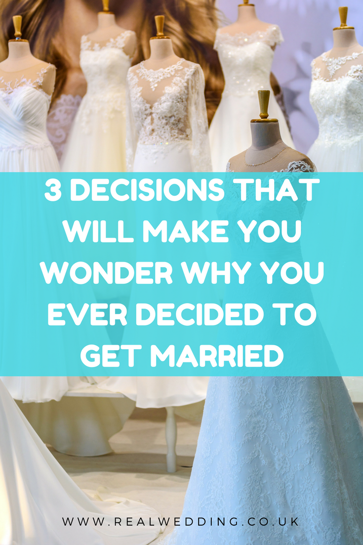 3 Decisions That Will Make You Wonder Why You Ever Decided To Get Married | RealWeddding.co.uk