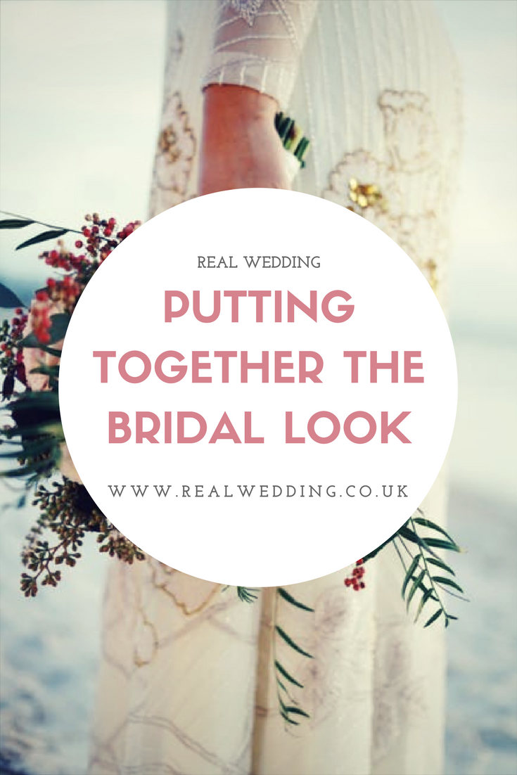 Putting Together The Bridal Look | RealWedding.co.uk