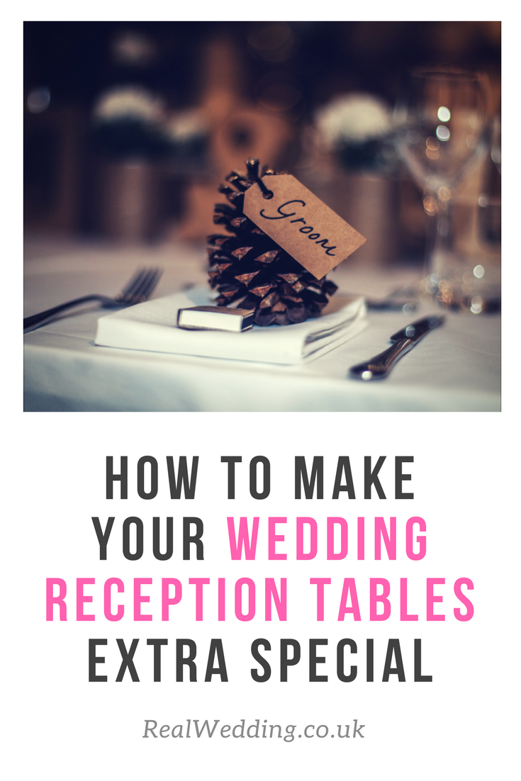 How To Make Your Wedding Reception Tables Extra Special