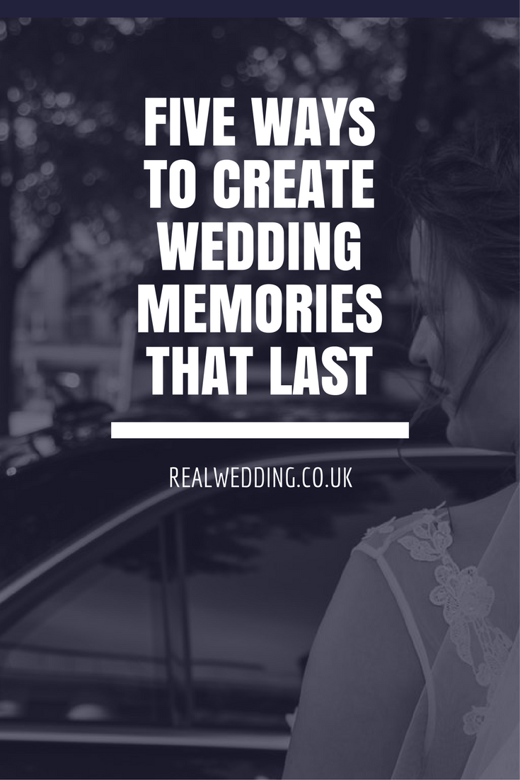 Five Ways You Can Create Weddinig Memories that Last