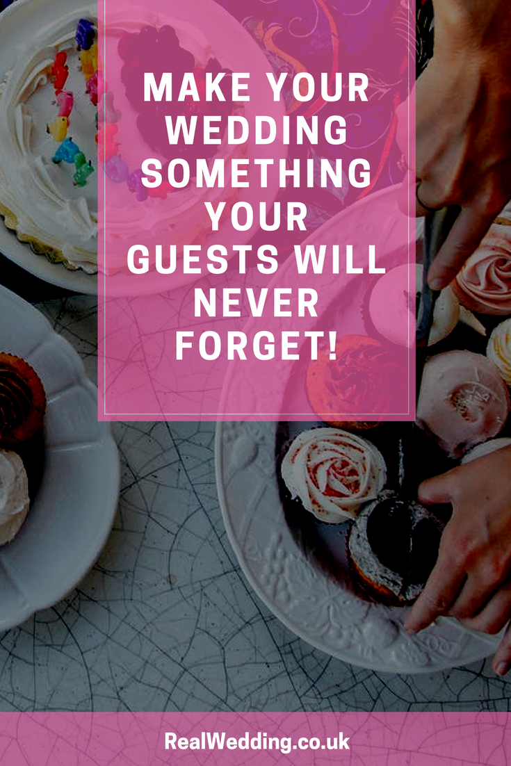 Make Your Wedding Something Your Guests Will Never Forget!
