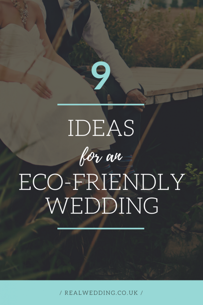 Eco-Friendly Wedding Planning: 9 Things To Consider