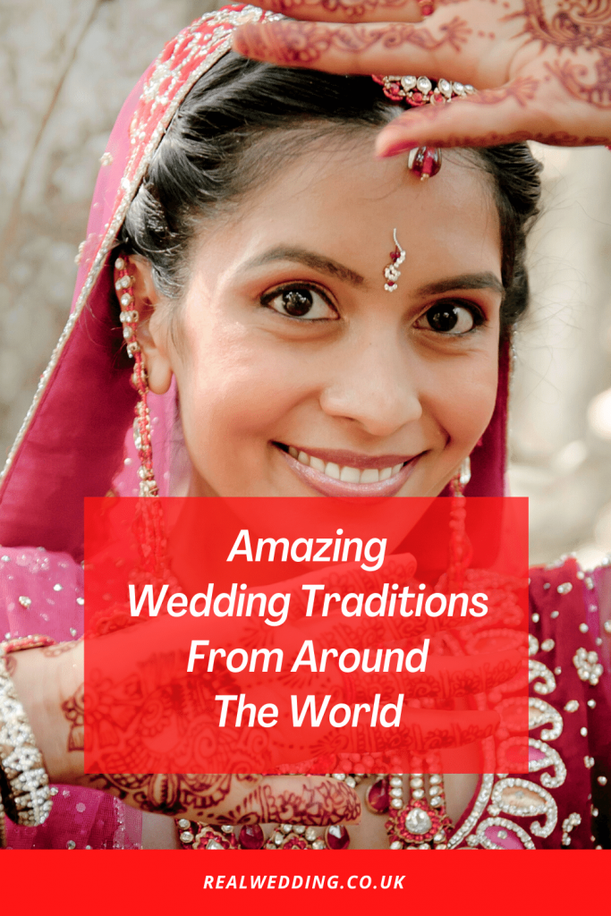Amazing Wedding Traditions From Around The World