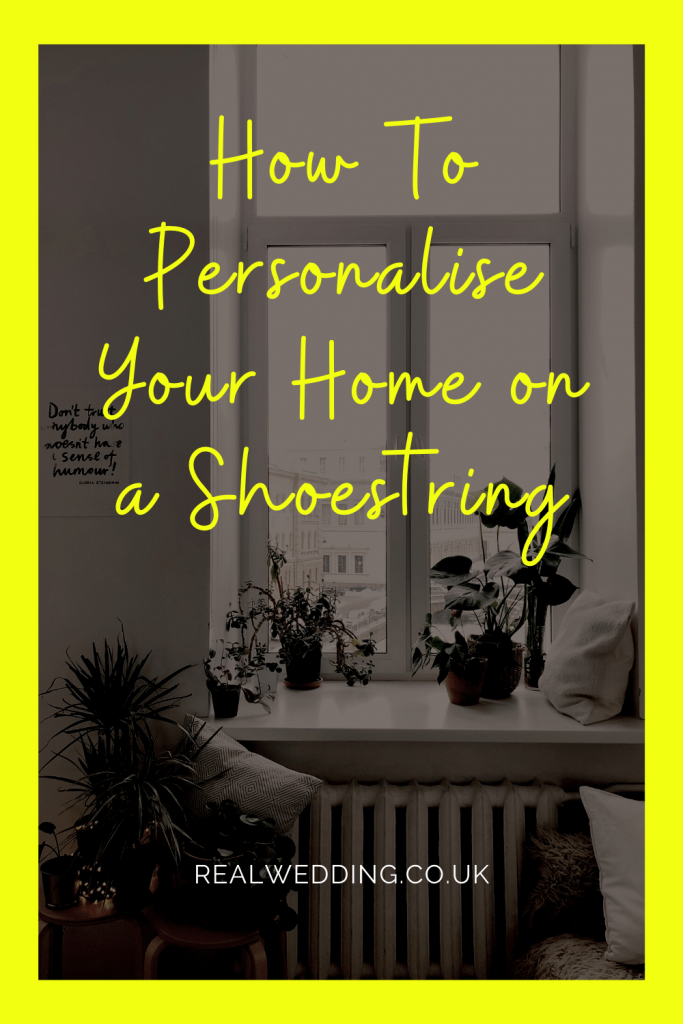 Budget Home Design: Personalise Your Home On A Shoestring