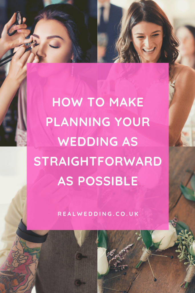 How To Make Planning Your Wedding As Straightforward As Possible